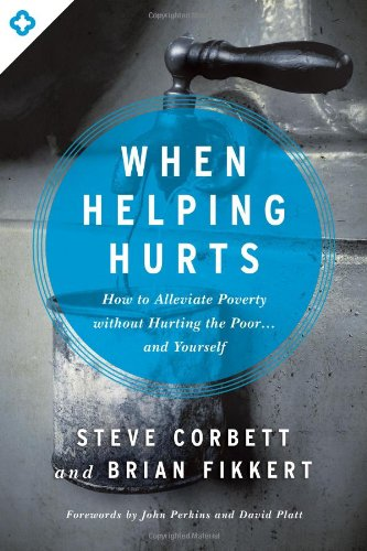 When Helping Hurts: How To Alleviate Poverty Without Hurting The Poor . . . And Yourself front-406714