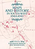 Katherine Barker Maps and History in South-West England (Exeter Studies in History)