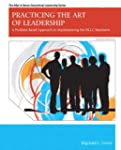Practicing the Art of Leadership: A P...