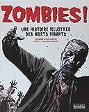 Zombies ! : Une histoire illustrée des morts vivants