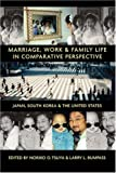 img - for Marriage, Work, and Family Life in Comparative Perspective: Japan, South Korea, and the United States book / textbook / text book