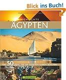 Highlights �gypten: Die 50 Ziele, die Sie gesehen haben sollten