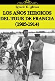LOS A�OS HEROICOS DEL TOUR DE FRANCIA (1903-1914)