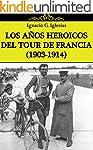 LOS A�OS HEROICOS DEL TOUR DE FRANCIA...