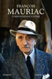 echange, troc François Mauriac, Caroline Mauriac - Correspondance intime : Correspondance intime 1898 - juillet 1970