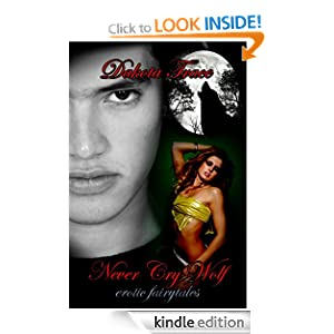 Never Cry Wolf (Written Expressions, LLC) (Erotic Fairytales) Dakota Trace