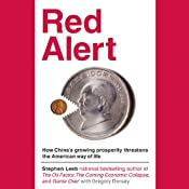 Red Alert: How China's Growing Prosperity Threatens the American Way of Life | [Stephen Leeb, Gregory Dorsey]