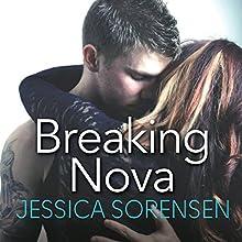 Breaking Nova: Nova, Book 1 (       UNABRIDGED) by Jessica Sorensen Narrated by Stephanie Willis, Jed Drummond