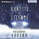 The Quality of Silence: A Novel | Rosamund Lupton