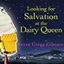 Looking for Salvation at the Dairy Queen Audiobook by Susan Gregg Gilmore Narrated by Tavia Gilbert