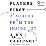 Players First: Coaching from the Insi...