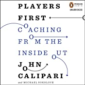 Players First: Coaching from the Inside Out | [John Calipari, Michael Sokolove]