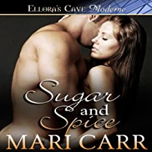 Sugar and Spice (       UNABRIDGED) by Mari Carr Narrated by Aisling Conaway
