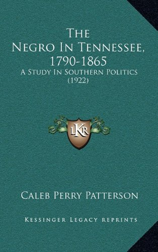 The Negro in Tennessee, 1790-1865: A Study in Southern Politics (1922)