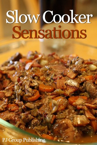 Slow Cooker Sensations by PJ Group Publishing