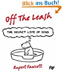 Off The Leash: The Secret Life of Dog...