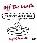 Off The Leash: The Secret Life of Dog...