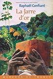 vignette de 'La Jarre d'or (Raphaël Confiant)'
