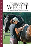 img - for Understanding Your Horse's Weight book / textbook / text book