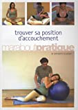 Trouver sa position d'accouchement