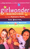 Girlwonder: Every Girl&#39;s Guide to the Fantastic Feats, Cool Qualities, and Remarkable Abilities of Women and Girls (Information Please)