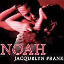 Noah: Nightwalkers Series, Book 5 Audiobook by Jacquelyn Frank Narrated by Xe Sands