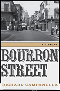 Bourbon Street: A History by Richard Campanella