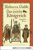 Das zweite K�nigreich: Historischer Roman