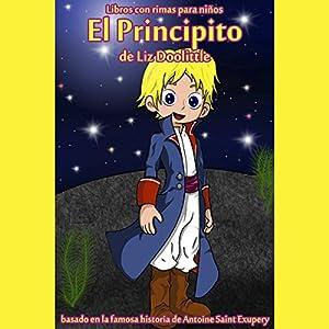 El Principito: Libro con Rimas para Niños [The Little Prince: Book with Nursery Rhymes] Audiobook