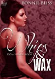 Whips and Wax (Dominance, #2)