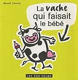 echange, troc Benoît Charlat - La vache qui faisait le bébé
