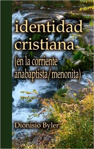 Identidad cristiana: (en la corriente anabaptista/menonita) (Spanish Edition)
