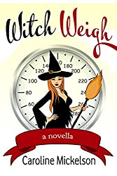 Witch Weigh (A Paranormal Romantic Comedy)