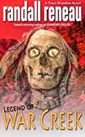 Legend of War Creek (Trace Brandon) (Volume 4)