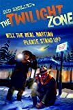 The Twilight Zone: Will the Real Martian Please Stand Up?