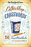 New York Times The New York Times Coffee Shop Crosswords: 150 Easy to Hard Puzzles
