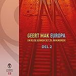 Europa: En rejse gennem det 20. århundrede - del 2 | Geert Mak