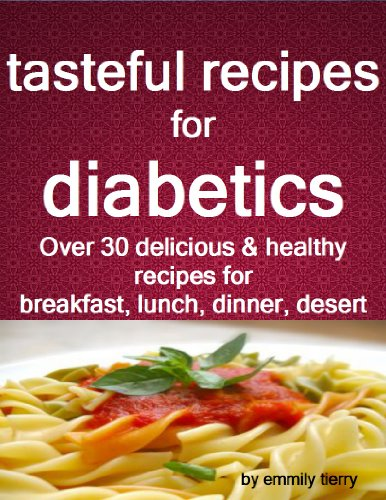 Tasteful recipes for diabetics over 30 healthy and for Healthy and delicious dinner recipes