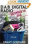 DAB Digital Radio: Licensed To Fail