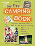 My First Camping Book - Discover the great outdoors with this fun guide to camping: planning, cooking, safety, activities
