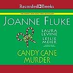 Candy Cane Murder | Joanne Fluke,Leslie Meier,Laura Levine