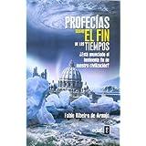 Profecías sobre el fin de los tiempos: ¿Está anunciado el inminente fin de nuestra civilización? (Tabla de esmeralda...