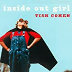 Inside Out Girl | Tish Cohen