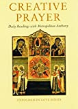 img - for [(Creative Prayer : Daily Readings with Metropolitan Anthony of Sourozh)] [Edited by Hugh Wybrew] published on (March, 2004) book / textbook / text book