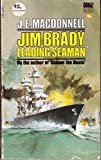 Jim Brady: Leading Seaman (0552084964) by J. E. MacDonnell