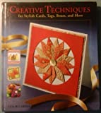img - for Creative Techniques for Stylish Cards, Tags, Boxes, and More book / textbook / text book