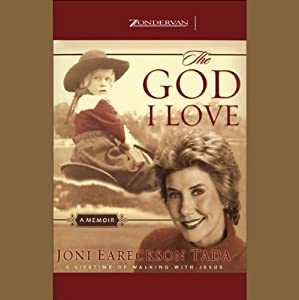 The God I Love: A Lifetime of Walking with Jesus | [Joni Eareckson Tada]