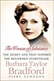 img - for The Woman of Substance: The Secret Life That Inspired the Renowned Storyteller Barbara Taylor Bradford book / textbook / text book