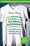 img - for [(The Travels of a T-Shirt in the Global Economy: An Economist Examines the Markets, Power, and Politics of World Trade )] [Author: Pietra Rivoli] [Mar-2009] book / textbook / text book