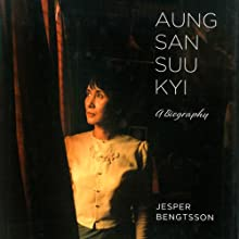 Aung San Suu Kyi: A Biography Audiobook by Jesper Bengtsson Narrated by Paul Boehmer